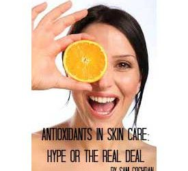 Antioxidants In Skin Care: Hype Or The Real Deal