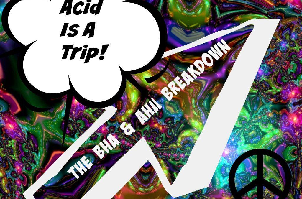 Acid is a Trip!  The BHA & AHA Breakdown.