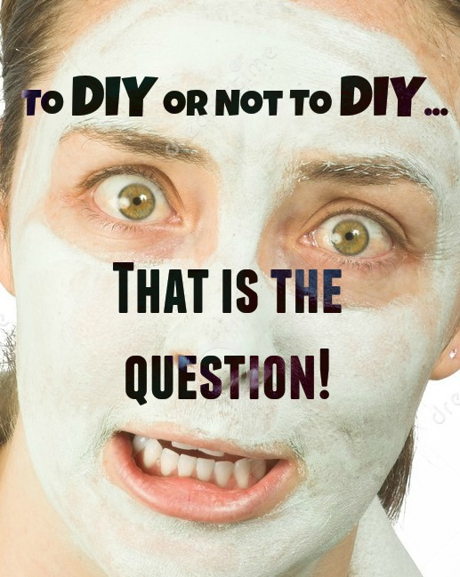 To DIY or Not To DIY…That Is The Question!