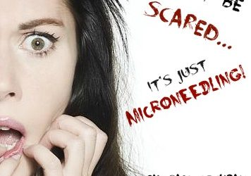 Don't Be Scared…Its Just Micro-needling!