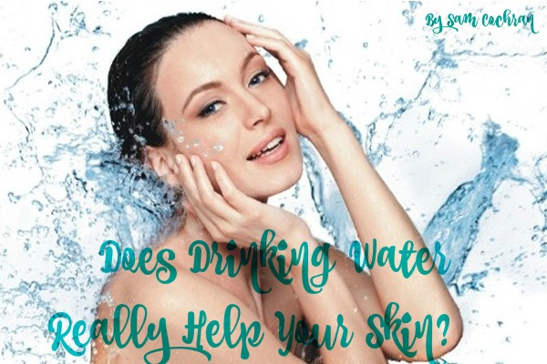 Does Drinking Water Really Help Your Skin?